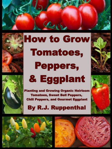 by R.J. Ruppenthal (Author) Format: Kindle Edition  1 How to Grow Tomatoes